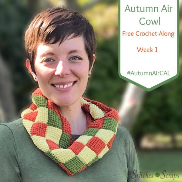 Autumn Air Cowl Crochet Along week 1 - learn Entrelac Crochet on Stitches n Scraps