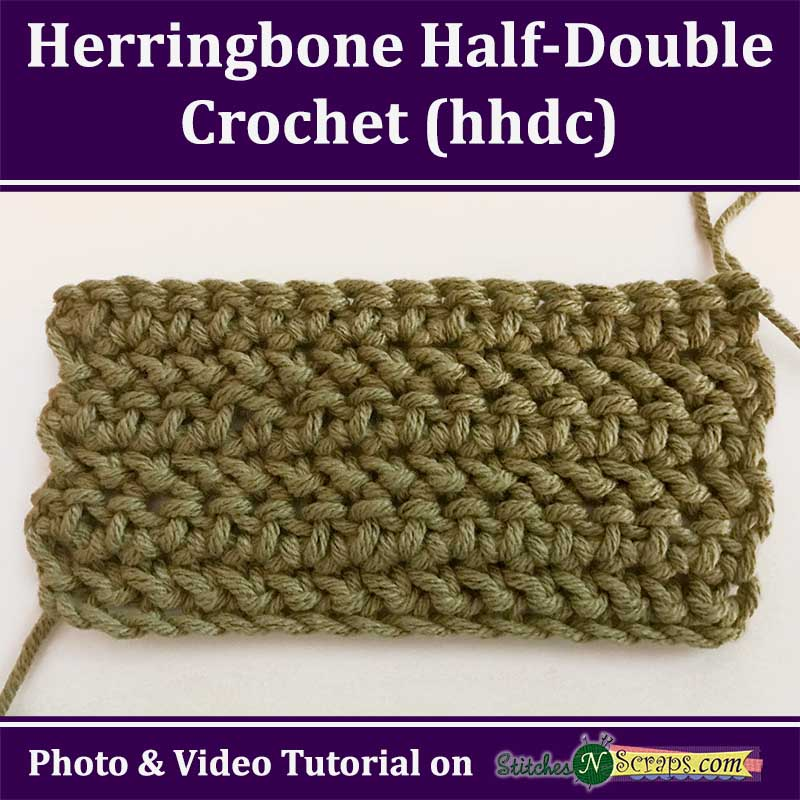 Tutorial - Herringbone Half-Double Crochet (hhdc) - Stitches n Scraps
