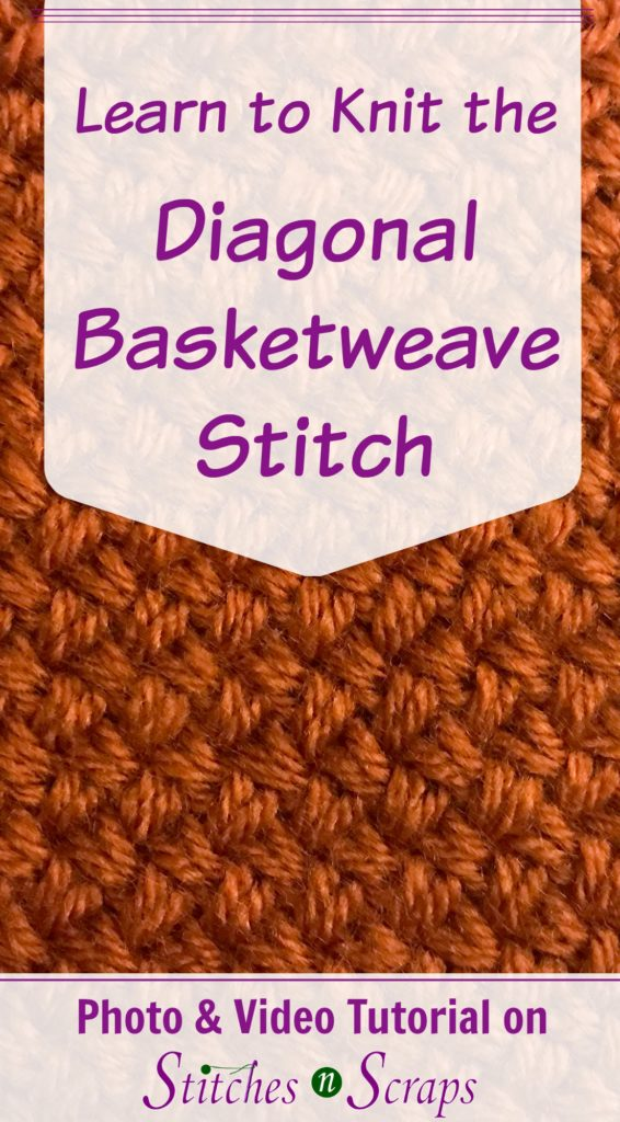 Tutorial - Knit Diagonal Basketweave - Stitches n Scraps