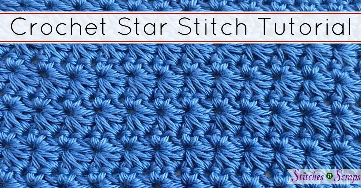 Tutorial Crochet Star Stitch Stitches N Scraps