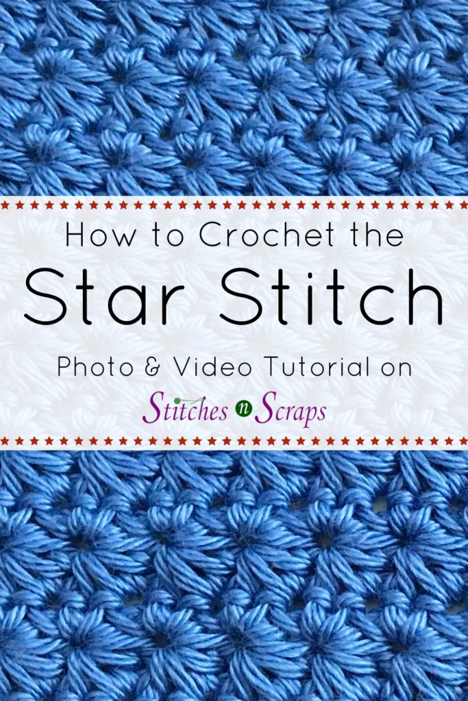 Tutorial Crochet Star Stitch Stitches N Scraps