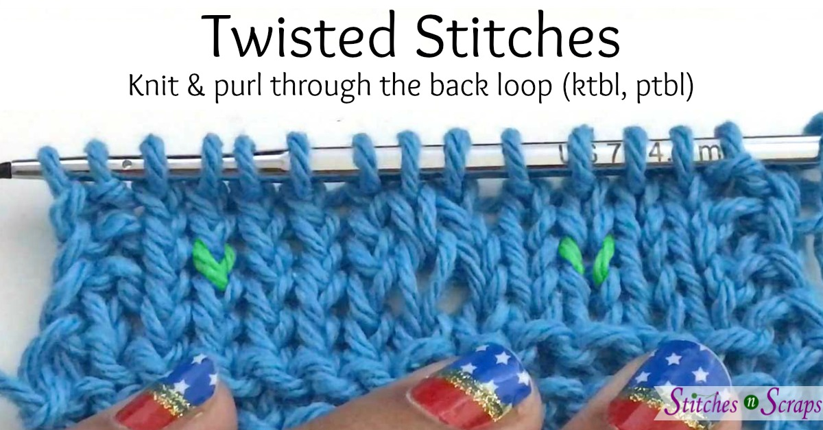 Tutorial Twisted Stitches Knit And Purl Through The Back Loop